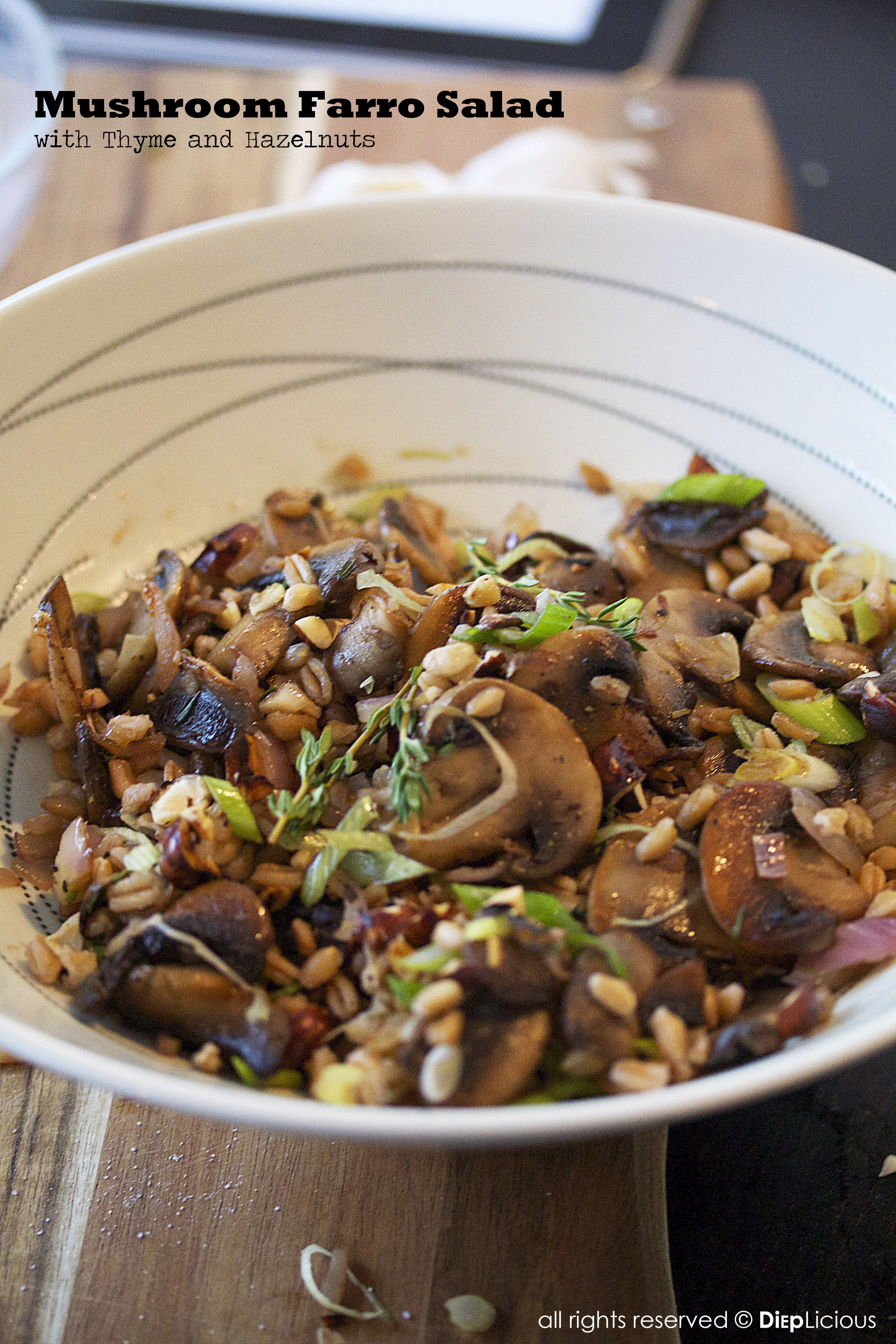 DiepLiciousMUSHROOM FARRO SALAD WITH THYME AND HAZELNUTS - DiepLicious